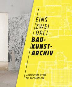 Titel Ausstellungskatalog Baukunstarchiv