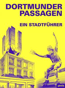 Dortmunder Passagen – Ein Stadtführer